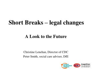 Short Breaks   legal changes