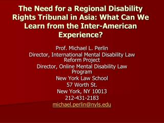 Prof. Michael L. Perlin Director, International Mental Disability Law Reform Project