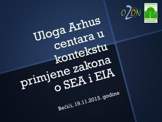Uloga Arhus centara u kontekstu primjene zakona o SEA i EIA