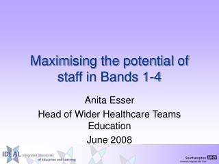 Maximising the potential of staff in Bands 1-4