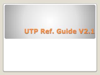 UTP Ref. Guide V2.1