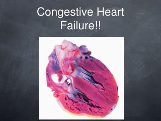 Congestive Heart Failure!!