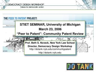 "STIET SEMINAR, University of Michigan March 23, 2006 ""Peer to Patent"": Community Patent Review"