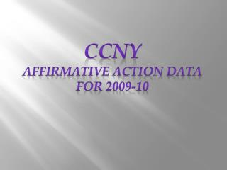 CCNY Affirmative Action Data for 2009-10