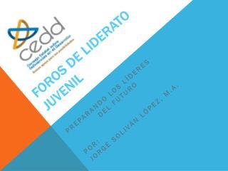 FOROS DE LIDERATO JUVENIL