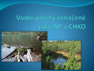 Vodní plochy označené jako NP a CHKO