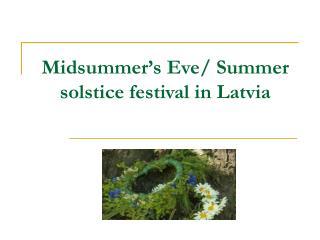Midsummer�s Eve/ Summer solstice festival in Latvia