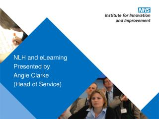 NLH and eLearning Presented by Angie Clarke  (Head of Service)