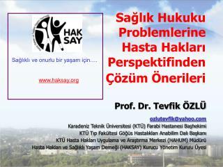 Sağlık Hukuku Problemlerine Hasta Hakları Perspektifinden Çözüm Önerileri