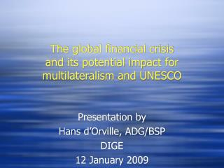 The global financial crisis and its potential impact for multilateralism and UNESCO