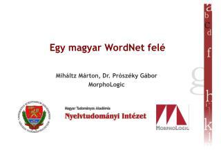 Egy magyar WordNet felé