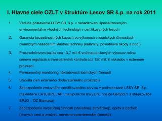 I. Hlavné ciele OZLT vštruktúre Lesov SR š.p . na rok 2011