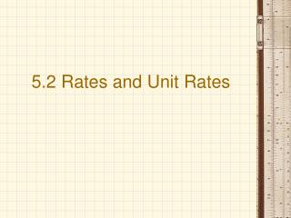 5.2 Rates and Unit Rates