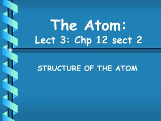 The Atom: Lect 3: Chp 12 sect 2