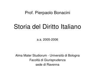 Prof. Pierpaolo Bonacini  Storia del Diritto Italiano