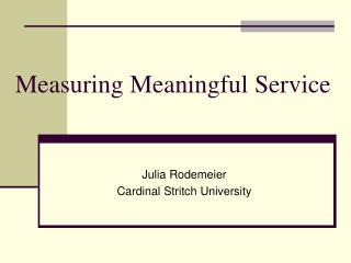 Measuring Meaningful Service