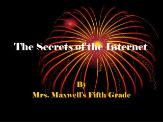 The Secrets of the Internet