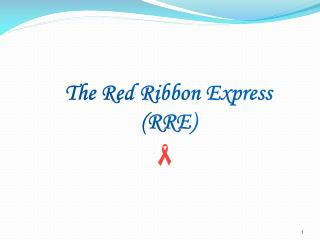 The Red Ribbon Express (RRE)