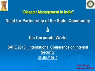 """ Disaster Management in India"" Need for Partnership of the State, Community  &"