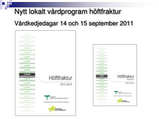 Nytt lokalt v�rdprogram h�ftfraktur  V�rdkedjedagar 14 och 15 september 2011
