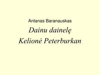 Antanas Baranauskas Dainu dainel? Kelion? Peterburkan