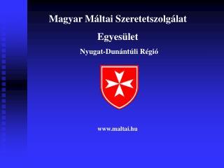 Magyar Máltai Szeretetszolgálat Egyesület  Nyugat-Dunántúli Régió