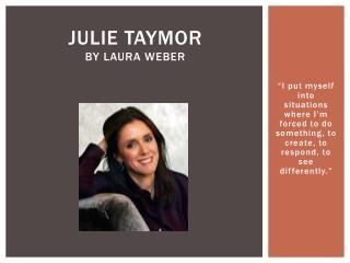 Julie  Taymor By Laura Weber