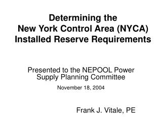 Determining the New York Control Area (NYCA) Installed Reserve Requirements