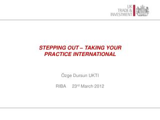 Stepping Out -  Taking your practice international