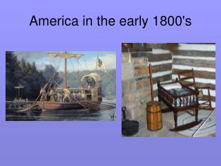 America in the early 1800's