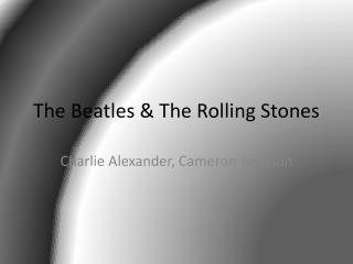 The Beatles & The Rolling Stones