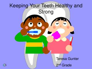 Keeping Your Teeth Healthy and Strong