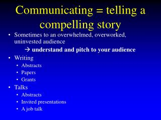 Communicating = telling a compelling story