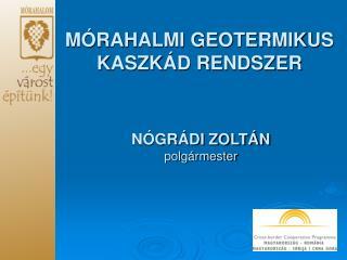 MÓRAHALMI GEOTERMIKUS KASZKÁD RENDSZER
