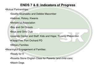 ENDS 7 & 8: Indicators of Progress