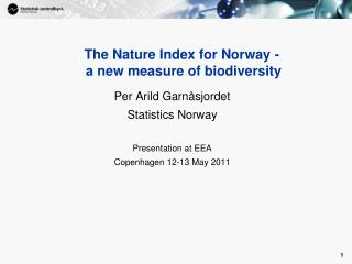 The Nature Index for Norway -  a new measure of biodiversity