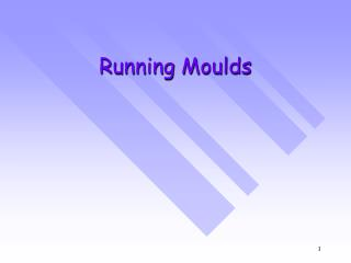 Running Moulds