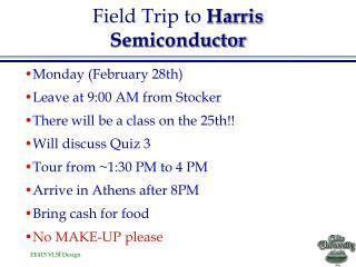 Field Trip to  Harris Semiconductor