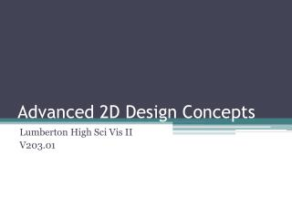 Advanced 2D Design Concepts
