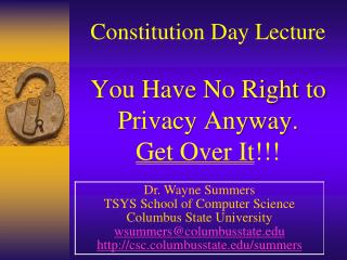 Constitution Day Lecture You Have No Right to Privacy Anyway. Get  Over It !!!