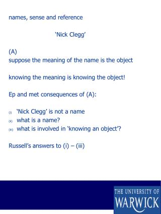 names, sense and reference ' Nick Clegg ' (A) suppose the meaning of the name is the object