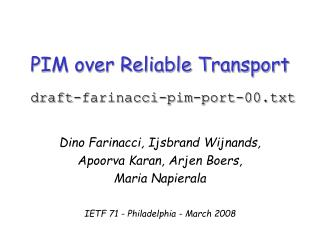PIM over Reliable Transport draft-farinacci-pim-port-00.txt