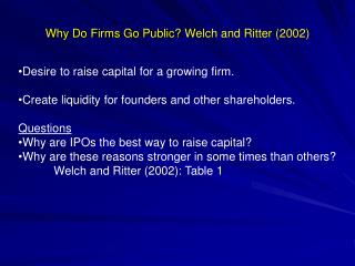 Why Do Firms Go Public Welch and Ritter 2002
