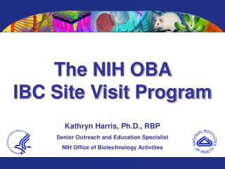 The NIH OBA                                           IBC Site Visit Program