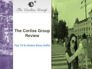 The Corliss Group Review - Tips Til En Bedre Reise Selfie