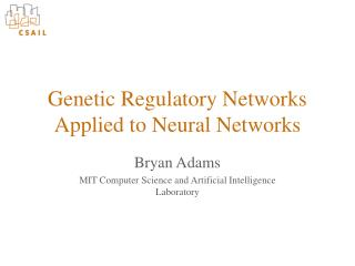 Genetic Regulatory Networks Applied to Neural Networks
