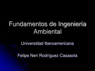 Fundamentos de Ingeniería Ambiental