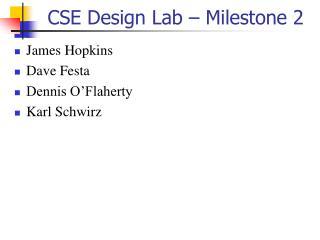 CSE Design Lab – Milestone 2