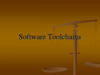 Software Toolchains
