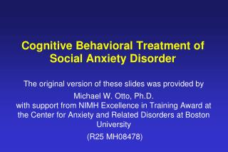 Cognitive Behavioral Treatment of  Social Anxiety Disorder